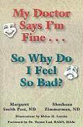 My Doctor Says Im Fine So Why Do I Feel So Bad