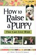 How To Raise A Puppy You Can Live With 4th Edition