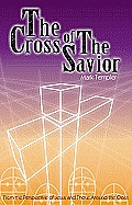 The Cross of the Savior: From the Perspective of Jesus and Those Around the Cross