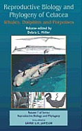 Reproductive Biology and Phylogeny of Cetacea: Whales, Porpoises and Dolphins