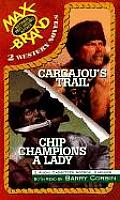 Chip Champions A Lady & Carcajous Trail