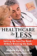 Healthcare for Less Getting the Care You Need Without Breaking the Bank