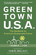 Green Town USA The Handbook for Americas Sustainable Future