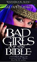 Bad Girls of the Bible & What We Can Learn from Them