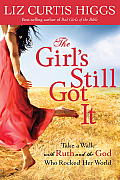 Girls Still Got It Take a Walk with Ruth & the God Who Rocked Her World