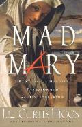 Mad Mary A Bad Girl From Magdala Transfo