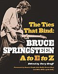 Ties That Bind Bruce Springsteen A To Z