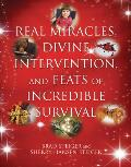 Real Miracles Divine Intervention & Feats of Incredible Survival