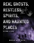 Real Ghosts Restless Spirits & Haunted Places