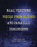 Real Visitors Voices from Beyond & Parallel Dimensions