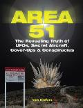 Area 51 The Revealing Truth of UFOs Secret Aircraft Cover Ups & Conspiracies