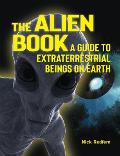Alien Book A Guide To Extraterrestrial Beings On Earth