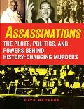 Assassinations The Plots Politics & Powers Behind History Changing Murders