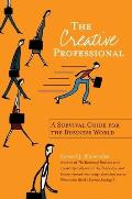 Creative Professional A Survival Guide for the Business World