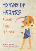Hymns of Hermes: Ecstatic Songs of Gnosis