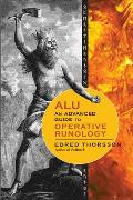 ALU An Advanced Guide to Operative Runology A New Handbook of Runes from the Author of Futhark