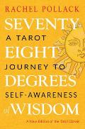 Seventy Eight Degrees of Wisdom A Tarot Journey to Self Awareness A New Edition of the Tarot Classic