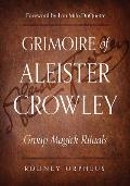 Grimoire of Aleister Crowley Group Magick Rituals