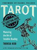 Tarot No Questions Asked Mastering the Art of Intuitive Reading