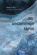 The Uncommon Tarot: (78-Card Deck and Guidebook) [With Book(s)]