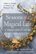 Seasons of a Magical Life: A Pagan Path of Living