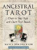 Ancestral Tarot Uncover Your Past & Chart Your Future