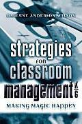 Strategies for Classroom Management, K-6: Making Magic Happen
