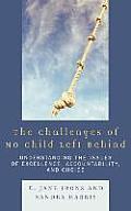 The Challenges of No Child Left Behind: Understanding the Issues of Excellence, Accountability, and Choice