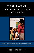 Turning Average Instruction into Great Instruction: School Leadership's Role in Student Achievement
