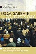 From Sabbath to Lord's Day: A Biblical, Historical and Theological Investigation