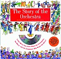 Story of the Orchestra Listen While You Learn about the Instruments the Music & the Composers Who Wrote the Music With Includes CD with 41 S