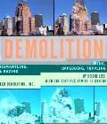 Demolition the Art of Demolishing Dismantling Imploding Toppling & Razing