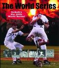 World Series An Illustrated Encyclopedia Of Th