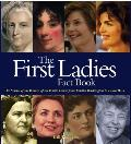 First Ladies Fact Book The Stories of the Women of the White House from Martha Washington to Laura Bush