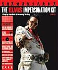 Elvis Impersonation Kit A Step By Step Guide to Becoming the King