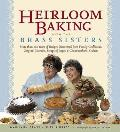 Heirloom Baking with the Brass Sisters More Than 100 Years of Recipes Discovered from Family Cookbooks Original Journals Scraps of Paper & Grand