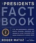 Presidents Fact Book Revised & Updated the Achievements Campaigns Events Triumphs Tragedies & Legacies of Every President from Ge