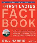 First Ladies Fact Book Revised & Updated The Childhoods Courtships Marriages Campaigns Accomplishments & Legacies of Every First Lady
