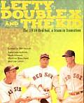 Lefty Double X & the Kid The 1939 Red Sox a Team in Transition
