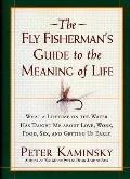 Fly Fishermans Guide To The Meaning Of Life