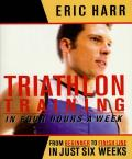 Triathalon Training in Four Hours Week From Beginner to Finish Line in Just Six Weeks