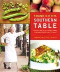 Frank Stitts Southern Table Recipes & Gracious Traditions from Highlands Bar & Grill