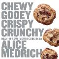 Chewy Gooey Crispy Crunchy Melt in Your Mouth Cookies by Alice Medrich