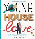 Young House Love 243 Ways to Paint Craft Update Organize & Show Your Home Some Love