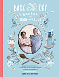 Back in the Day Bakery Made with Love: More than 100 Recipes and Make It Yourself Projects to Create and Share