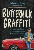 Buttermilk Graffiti A Chefs Journey to Discover Americas New Melting Pot Cuisine