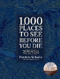 1000 Places to See Before You Die Deluxe Edition The World as Youve Never Seen It Before