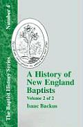 History of New England Baptists, Volume 2: With Particular Reference to the Denomination of Christians Called Baptists