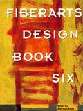Fiberarts Design Book Six