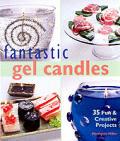 Fantastic Gel Candles 35 Fun & Creative